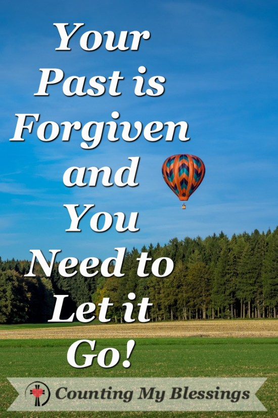 It is so easy to dredge up the past and live under guilt and shame but when God forgives you - you are forgiven for good. You can let it go!