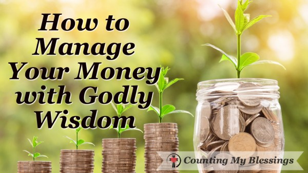 A list of 10 godly ways to manage your money and enjoy God's blessings with stewardship and joy!