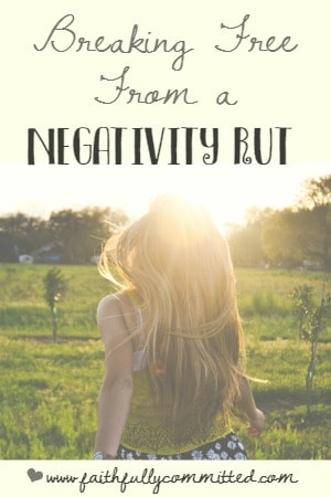4 Tips for Breaking Free from a Negativity Rut