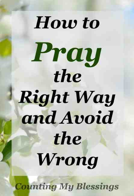 What is the right way to pray? Head bowed? Hands folded? Jesus taught His followers some things and can help us know how to pray the right way.