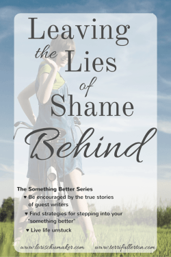 Leaving-the-Lies-of-Shame-Behind-The-Something-Better-Series-Terri-Fullerton-for-Lori-Schumaker