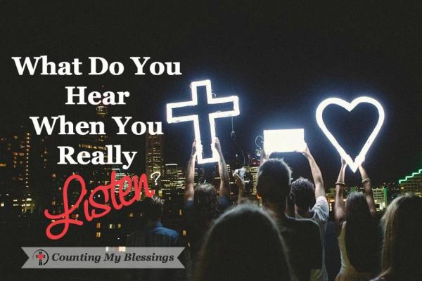 I want to do more than just hear. I want to listen. I want to trust God by following and obeying His command to love like Jesus.