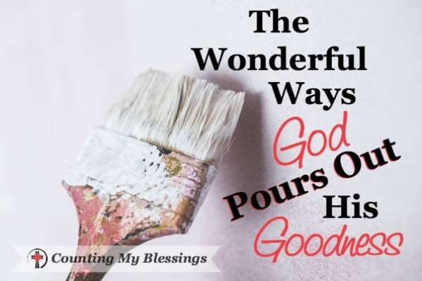 I've been thinking about how God pours out His goodness and I just have to tell you about one of the wonderful ways He used in our lives.