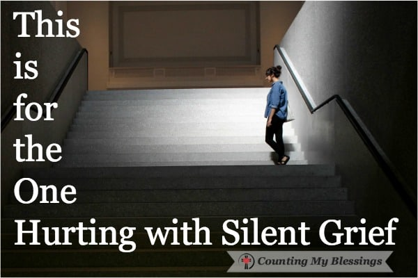 This is for the One Hurting with Silent Grief