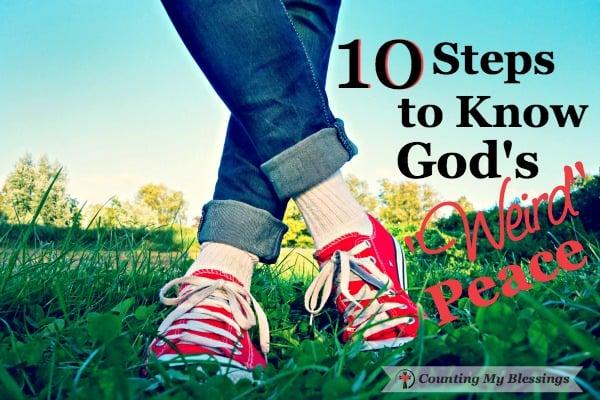 "10 Steps to Know God's ""Weird"" Peace"