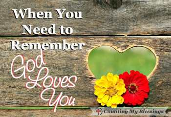 When You Need to Remember God Loves You