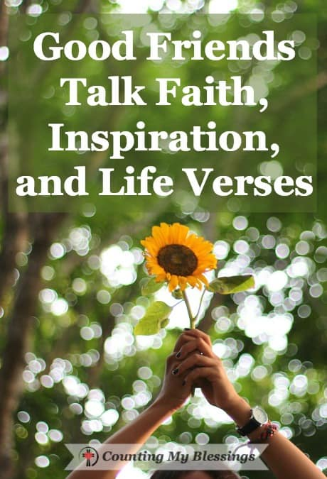 Good Friends Talk Faith Inspiration And Life Verses Counting My