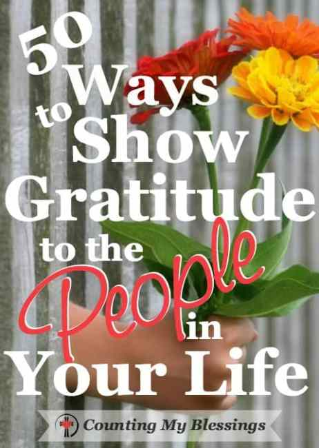 I've compiled a list of 50 ways to show gratitude to your family, in your community, and around the world. With a few ways to actively thank God Himself.