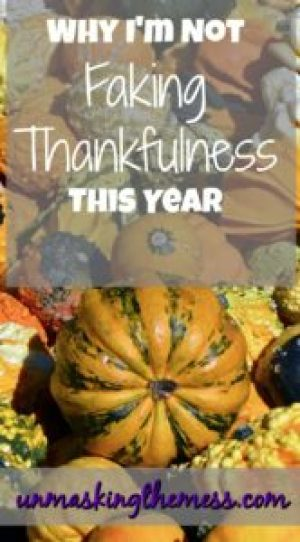 Why I'm Not Faking Thankfulness This Year
