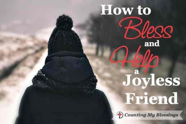 7 Ways to help a friend who has lost their joy. #joyless