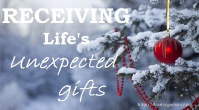 Receiving Life's Unexpected Gifts by Sandra J.