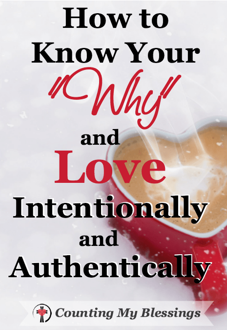 "Do you know your ""why?"" Your purpose? I believe our ""why"" is to love intentionally and authentically. Everything else is just our ""how."""