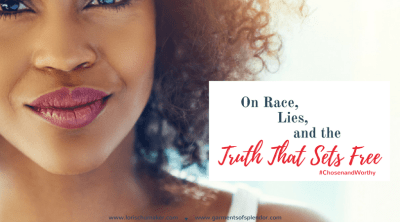 On Race, Lies, and the Truth that Sets Free by Christin Baker