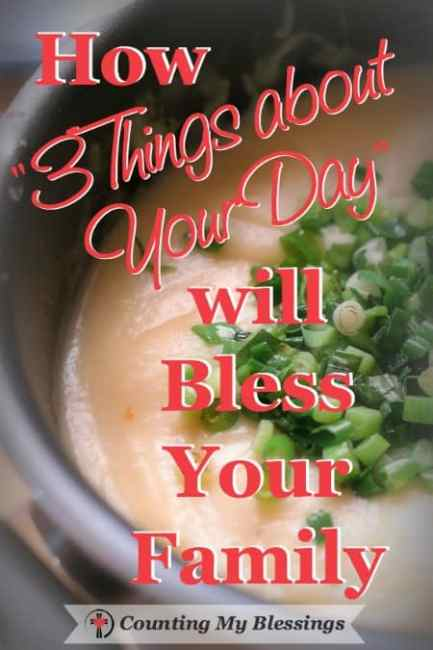 "How ""Three Things about Your Day"" will Bless Your Family - Counting My Blessings"