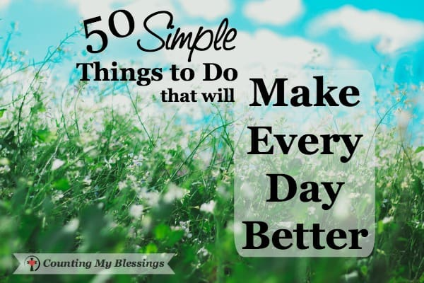 If you've lost your sparkle and need a change, here is a list of 50+ things I've learned about embracing life and making every day better.