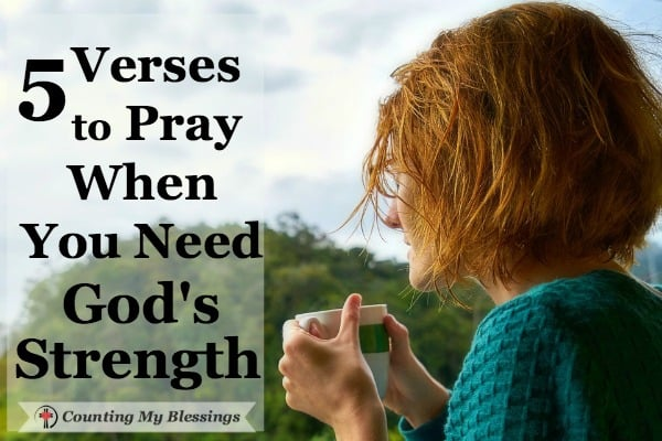 5 verses to pray when you're crying out in need of God's strength, ability only He is able to give you when you're overwhelmed in need of help.