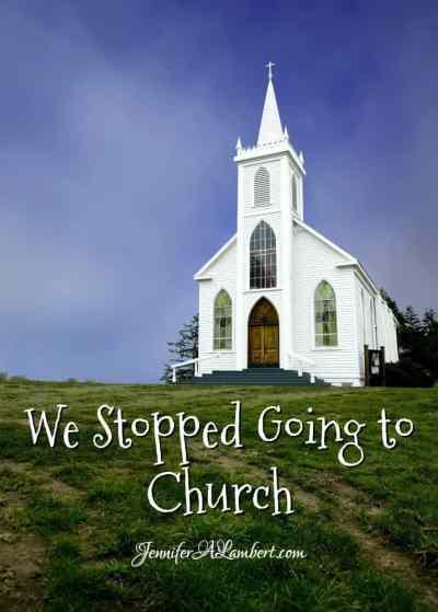 We Stopped Going to Church by Jennifer Lambert