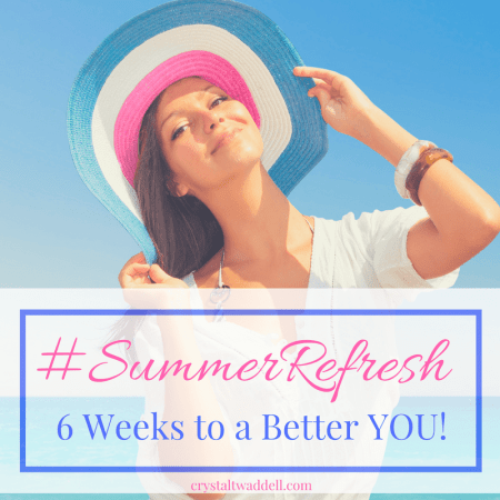 Summer Refresh: 6 Weeks to a Better You by Crystal Twaddell