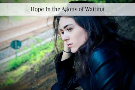 Hope in the Agony of Waiting by April Knapp