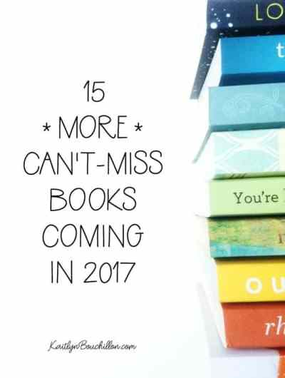 15 *More* Can't-MIss Books Coming in 2017 by Kaitlyn Bouchillon