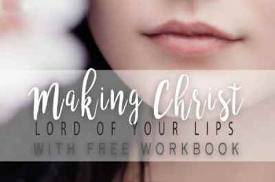 Making Christ Lord of Your Lips - Esther Dorotik