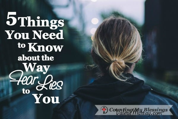Are you listening to the lies of fear or the truth of faith? Do you know the 5 ways fear lies to you and keeps you from living a life to the fullest?