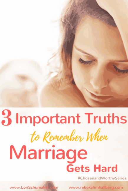 3 Truths to Remember When Marriage Gets Hard by Lori Schumaker