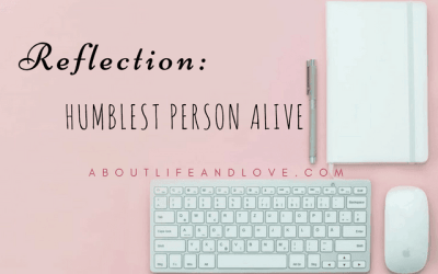 Reflection: Humblest Person Alive by Lux G.