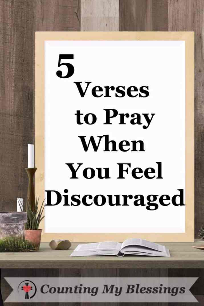 5 Verses to Pray When You Feel Discouraged – Counting My