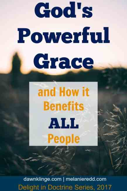 God's Powerful Grace and How it Benefits ALL People by Dawn Klinge