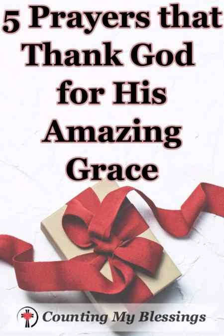 5 Prayers That Thank God For His Amazing Grace Counting My Blessings