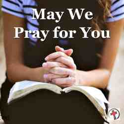 May we pray for you?