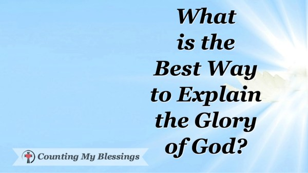 What exactly is God's glory? Do you know how to explain the glory of God? #Blessings #God #Jesus #Faith