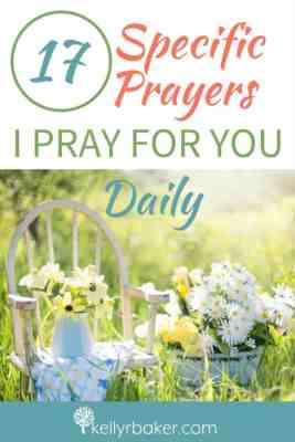 17 Specific Prayer I Pray for You Daily by Kelly R. Baker