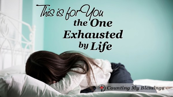 Are you exhausted by life? Then this is for you! 3 helpful tips to get you through the day. #Faith #GodLovesYou