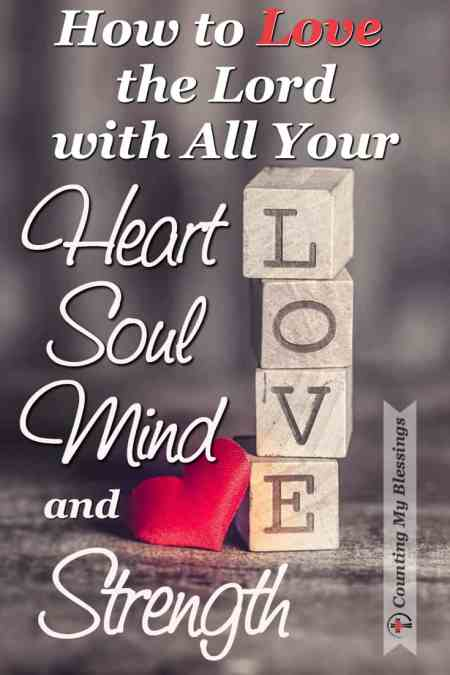What is your soul and 10 Ways to Love God Heart, Soul, Mind, and Strength #Blessings #BlessingBloggers #CounringMyBlessings