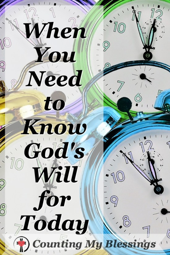 You have been given a gift of 24 hours. What does God want you to do with it? What is God's will for today?