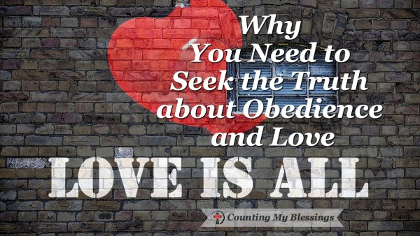 The Bible makes a connection between obedience and love, I want to seek the truth.