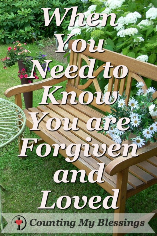 I  mess up every single day! I need to know that through God's grace I am forgiven and loved.