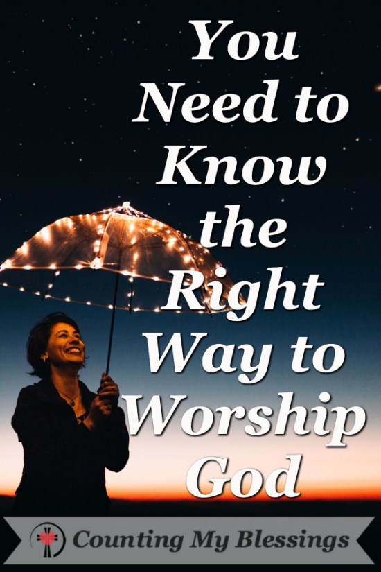What is the right way to worship God? What does the Bible say about the right way to worship God personally and in community? #Worship #Praise