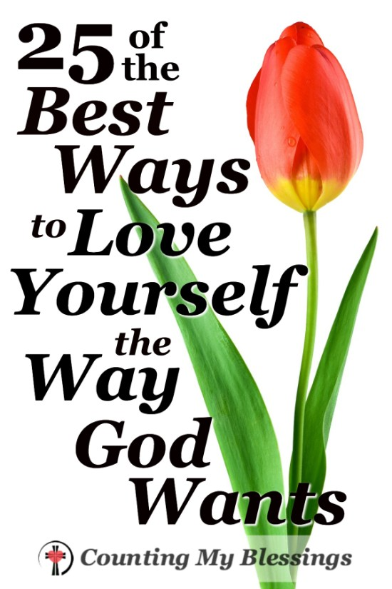 The Bible says you should love your neighbor as you love yourself. But what exactly is Biblical self-love? 25 ways to Love Yourself God's Way!
