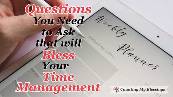 I'm asking myself some questions to help me plan my week wisely. I believe they will help you with your time management just as they are helping me.