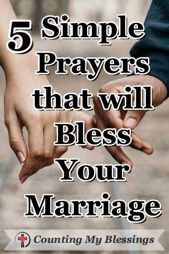 5 Simple Prayers that will Bless Your Marriage – Counting My