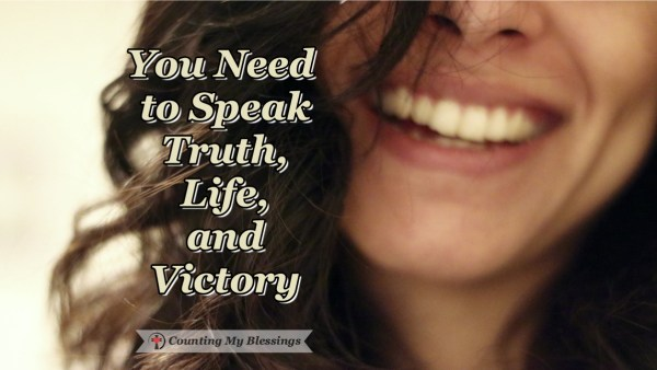 The words you and I speak make a world of difference and recently some dear friends taught me why we need to speak truth, speak life and victory! #Prayer #Faith #Bible #Counting My Blessings #BlessingsBloggers