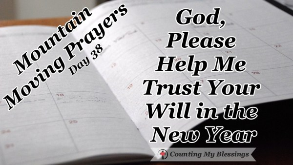 I love the clean calendar start of a new year but like the past year I need God to help me trust His will and follow wherever He leads. So, I'm praying... #Faith #NewYear #Trust #MountainMovingPrayers #BlessingCounter