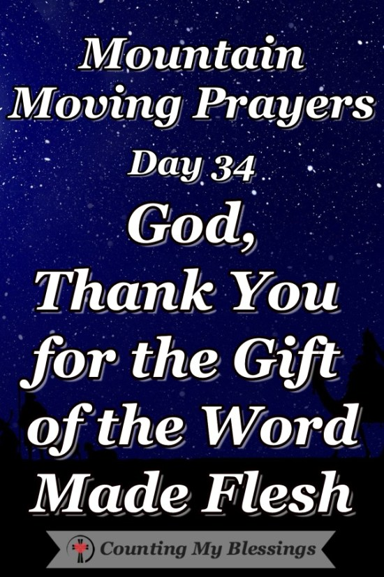 I'm celebrating Christmas with this simple prayer thanking God for the gift of Jesus, the Word made flesh. #Prayer #Christmas #MountainMovingPrayers #BlessingCounter