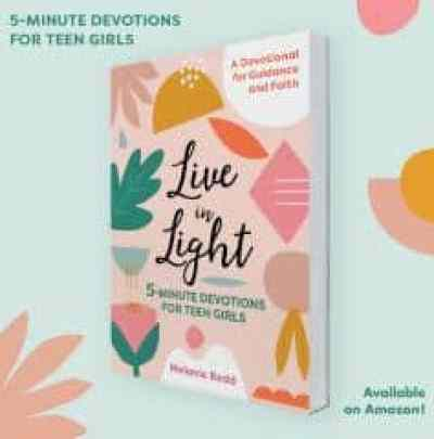 Live in Light - 5-Minute Devotions for Teen Girls by Melanie Redd