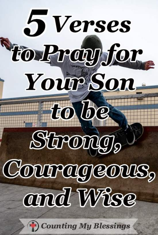 Verses and prayers for your son to seek God first and to be strong, courageous, and wise as he lives in a society that tells him the opposite. #PrayforChildren #PrayforSon #BibleStudy #BibleVerses
