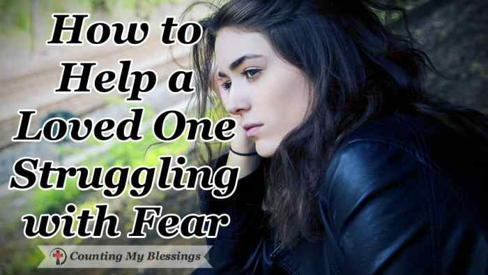 Fear doesn't leave because someone says . . . don't be afraid or you need bigger faith ... practical ways to help a loved one struggling with fear. #Faith #BibleStudy #Prayer #OvercomeFear