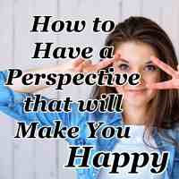 How to Have a Perspective that will Make You Happy